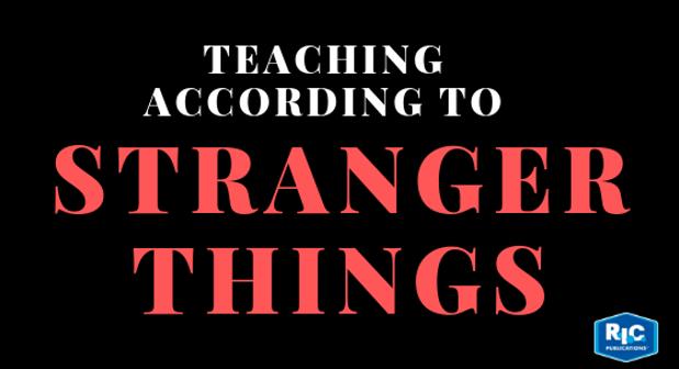8 times Stranger Things summed up teaching